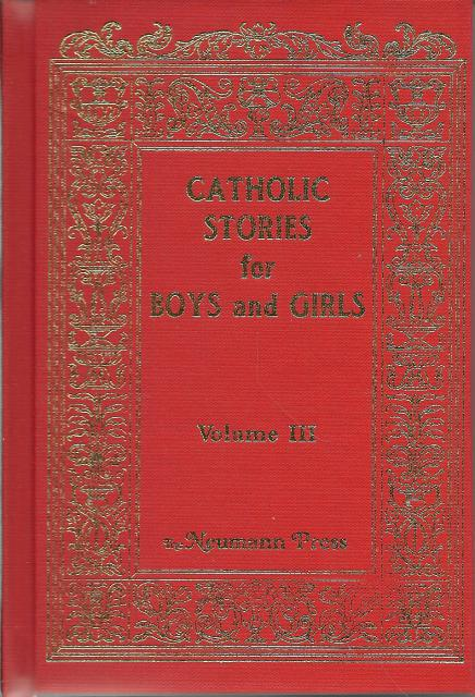 Image for Catholic Stories for Boys and Girls (Vol 3) Original Neumann Press