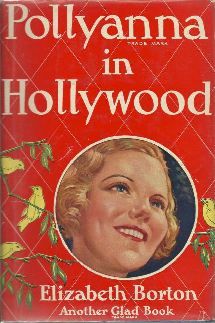 Pollyanna in Hollywood The Seventh Glad Book Wartime Edition, Elizabeth Borton