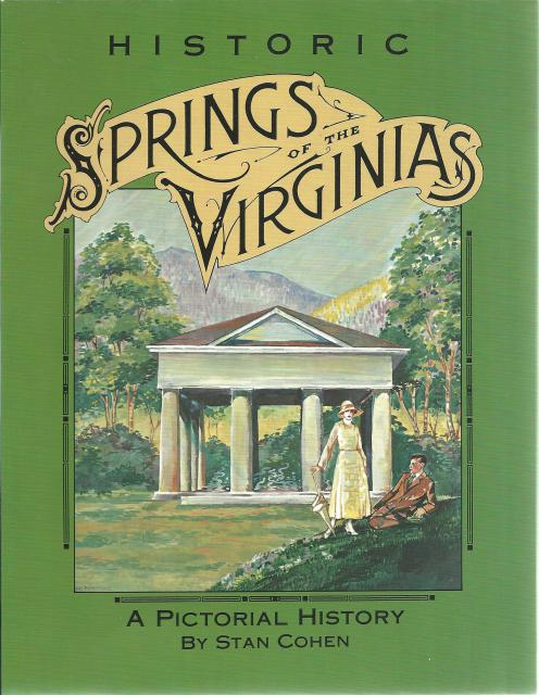 Historic Springs of the Virginias: A Pictorial History Signed By The Author, Sam Cohen