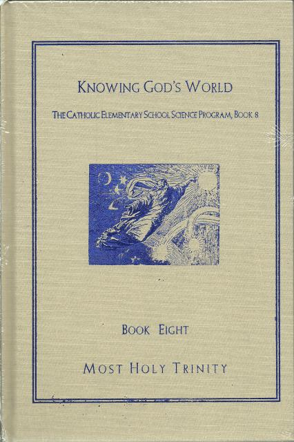 Knowing God's World, (The Catholic Elementary School. Science program, Book 8), Mother Mary Thomas; Sister M. Columba; Editor-Leo M. Byrnes