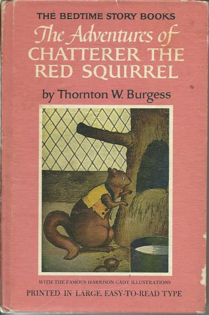 Chatterer the Red Squirrel #2 Thornton Burgess Bedtime Story, Thornton W. Burgess
