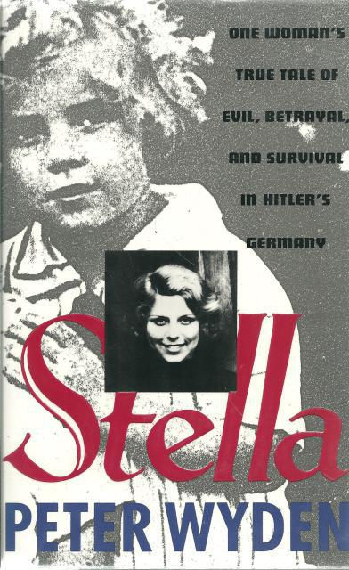 Image for Stella : One Woman's True Tale of Evil, Betrayal, and Survival in Hitler's Germany Signed By Author