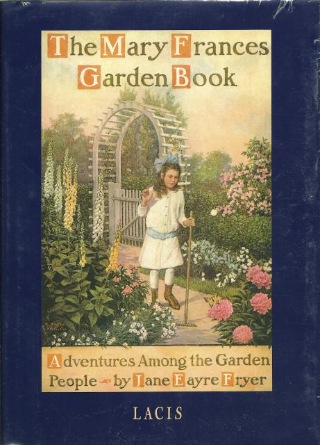 The Mary Frances Garden Book: Adventures Among the Garden People, Jane E. Fryer; Illustrator-William F. Zwirner