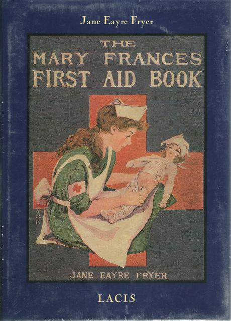 The Mary Frances First Aid Book New HB/DJ, Jane Eayre Fryer