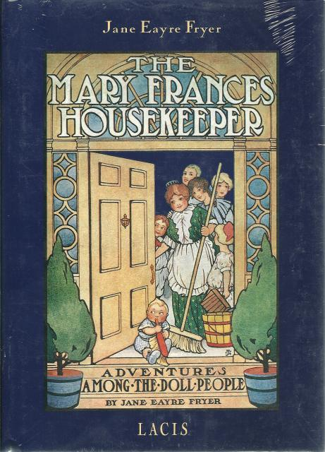 The Mary Frances Housekeeper, or, Adventures among the Doll People New HB/DJ, Jane Eayre Fryer