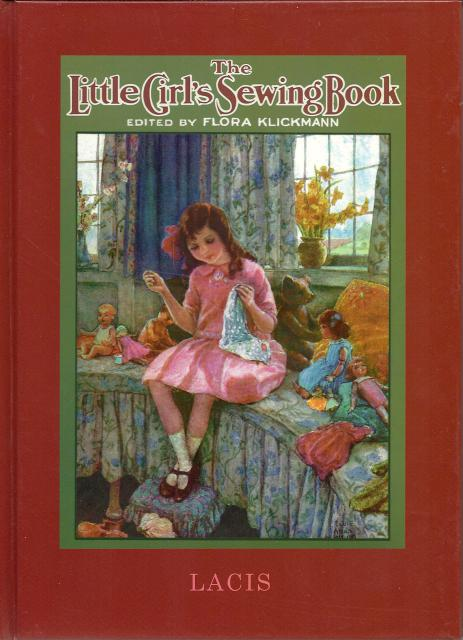 Little Girls Sewing Book Flora Klickmann, Flora Klickmann; Flora Klickmann [Editor]