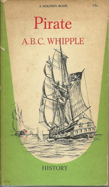 Pirate Rascals of the Spanish Main by A. B. C. Whipple, A. B. C. Whipple