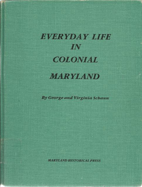 Everyday Life in Colonial Maryland Hardcover, George and Virginia Schaun