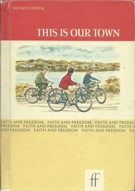 This Is Our Town 1963 Faith and Freedom Reader 1963, Sisters M. Marguerite and M. Bernarda