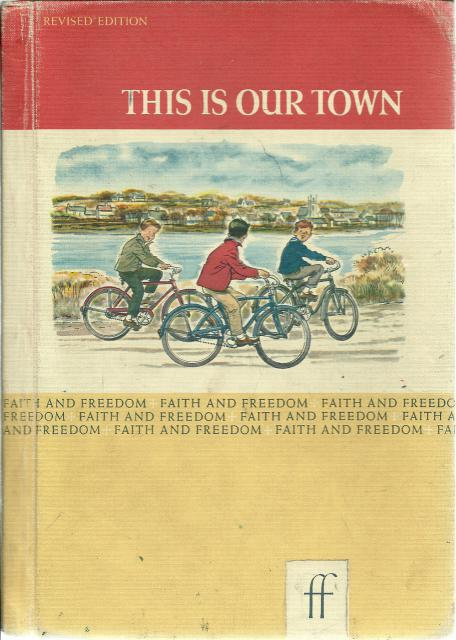 This Is Our Town Faith and Freedom Reader 1963, Sisters M. Marguerite and M. Bernarda
