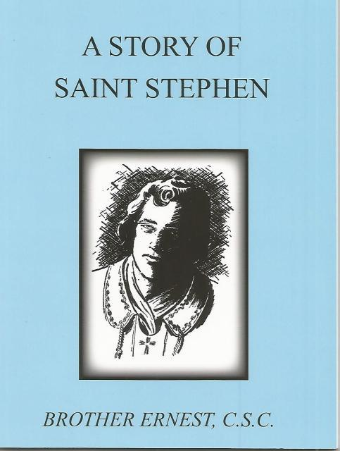 A Story of Saint Stephen (Dujarie Saint Books), Brother Ernest