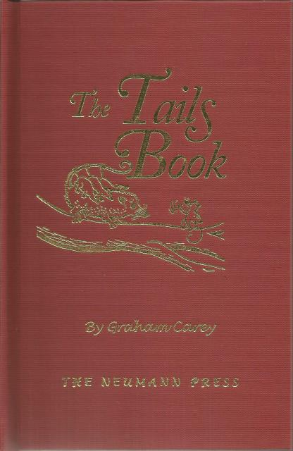 The Tails Book from Neumann Press, Graham Carey; Francis Dahl [Illustrator]