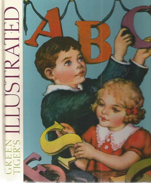 Green Tiger's Illustrated ABC (Large Antique ABC Book), Blue Lantern Studio [Creator]