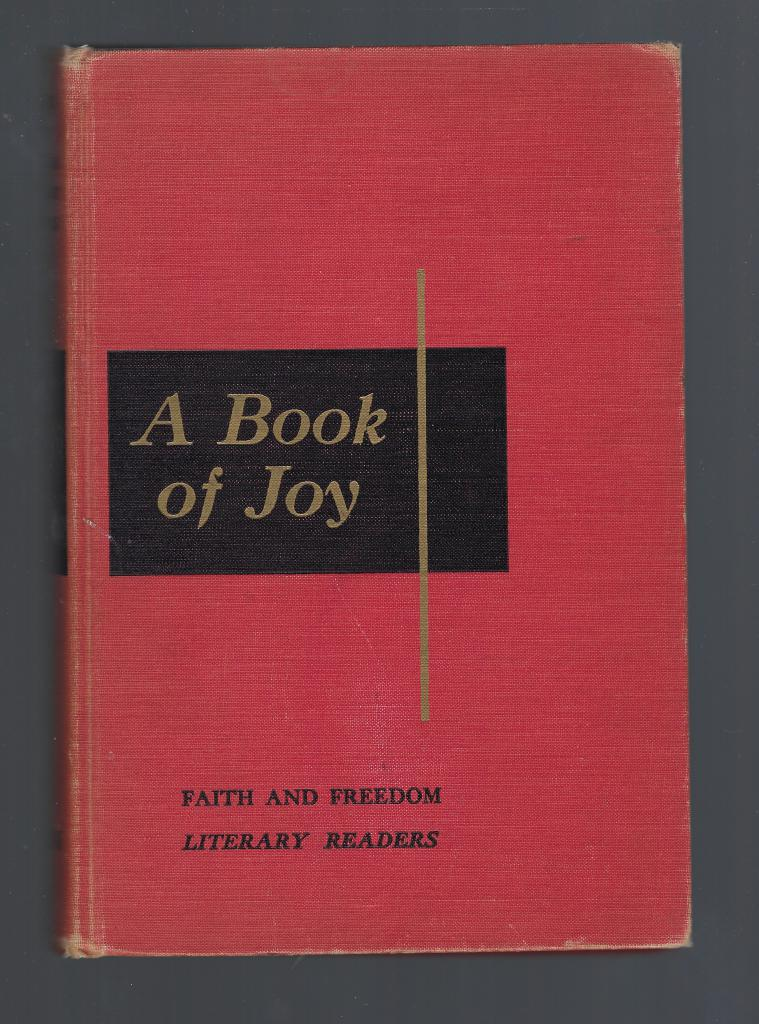 A Book of Joy A, An Anthology of Prose and Poetry Designed For Teachers of Young Children, Fath and Freedom Literary Readers, Sister M. And Katherine Rankin Ramon