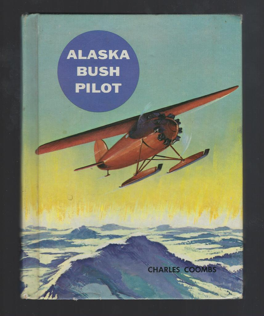 Alaska Bush Pilot (The American Adventure Series), Coombs, Charles Ira
