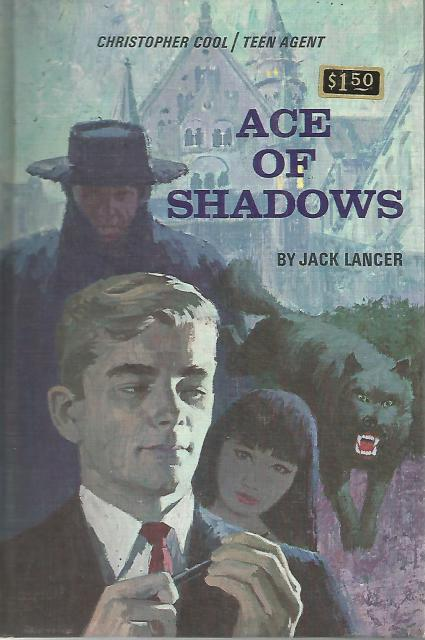 Ace Of Shadows #4 Christopher Cool/Teen Agent), Jack Lancer