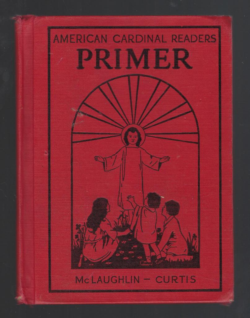 American Cardinal Readers for Catholic Parochial Schools: PRIMER 1929 PRINT, Edith M. McLaughllin
