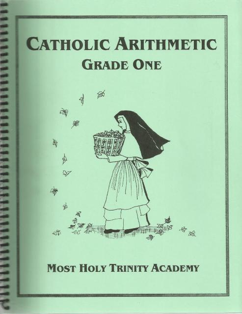 Catholic Arithmetic Grade One, Jennifer Woodruff; Editor-Elaine Andreski; Illustrator-The Dominican Sisters; Illustrator-Diana Cardinali