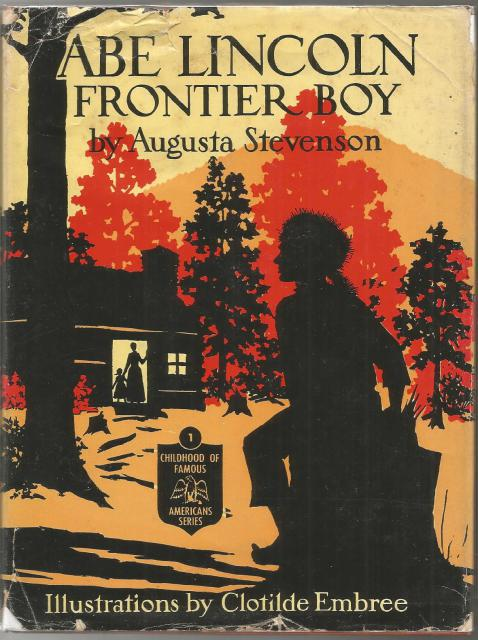 Abe Lincoln Frontier Boy (Childhood of Famous Americans) HB/DJ 1953, Augusta Stevenson