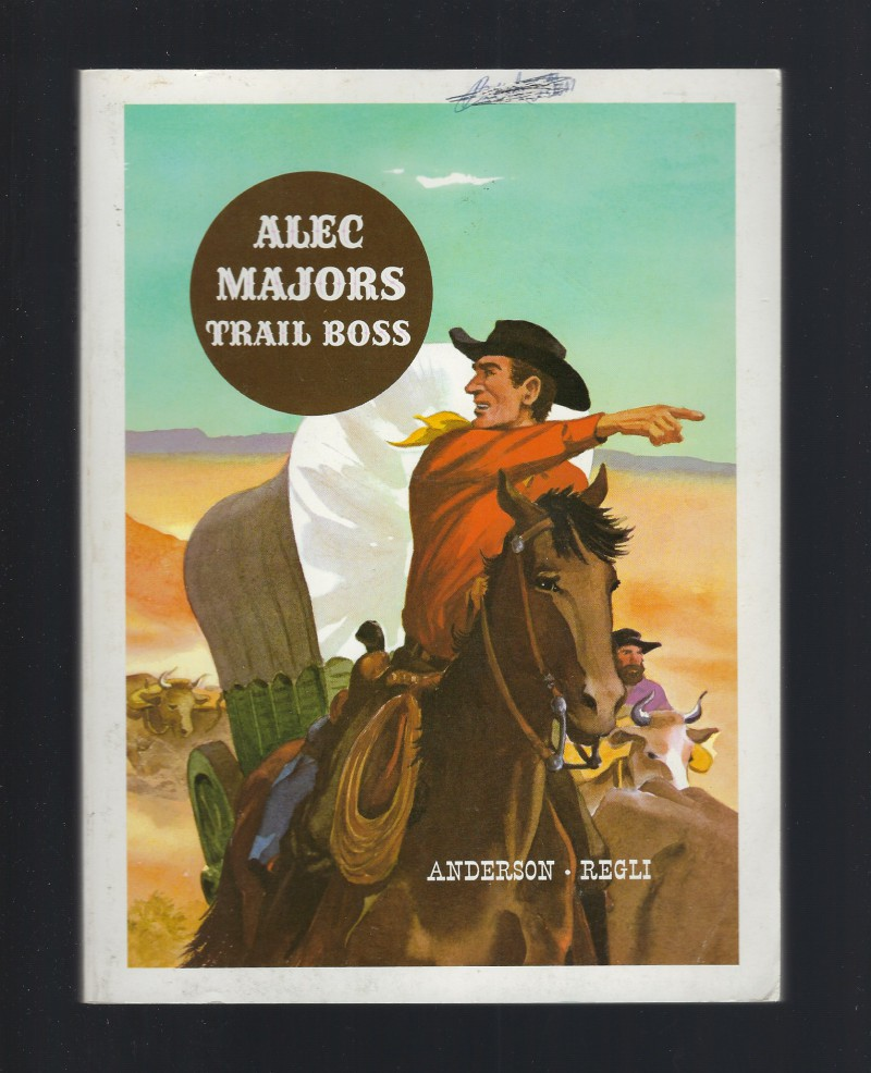 Alec Majors Trail Boss American Adventure Series Softcover 1973, A. M. Anderson and Adolph Refli; Jack Merryweather [Illustrator]