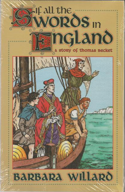 If All The Swords In England A Story of Thomas Becket, Barbara Willard; Illustrator-Robert M. Sax