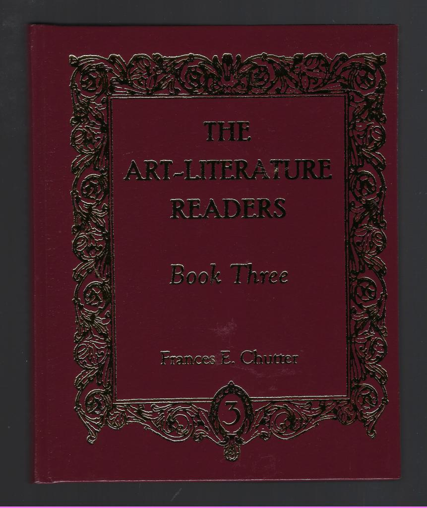 The Art-Literature Readers: Book Three, Frances E. Chutter