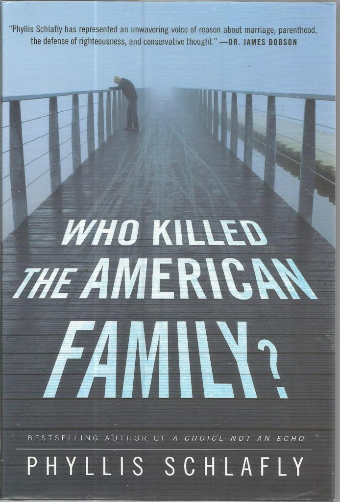 Who Killed the American Family? by Phyllis Schlafly, Schlafly, Phyllis