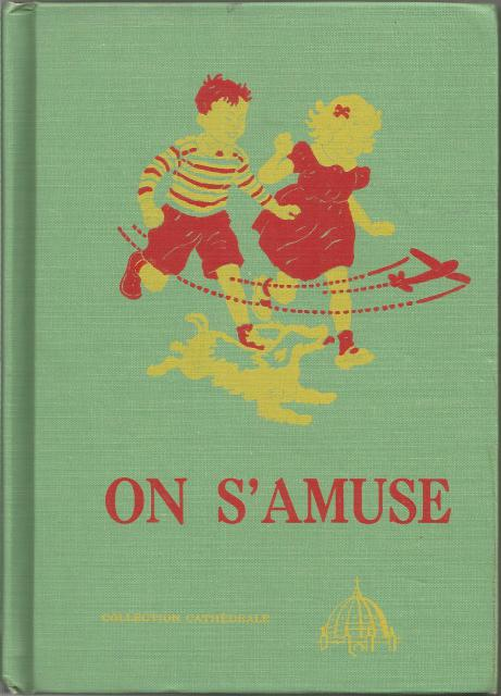 On S'Amuse (Fun with Dick and Jane) in French Cathedral Reader 1940's, The Reverend John A. O'Brien; William S. Gray; May Hill Arbuthnot; Eleanor Campbell [Illustrator]; Keith Ward [Illustrator]; Miriam Story Hurford [Illustrator];