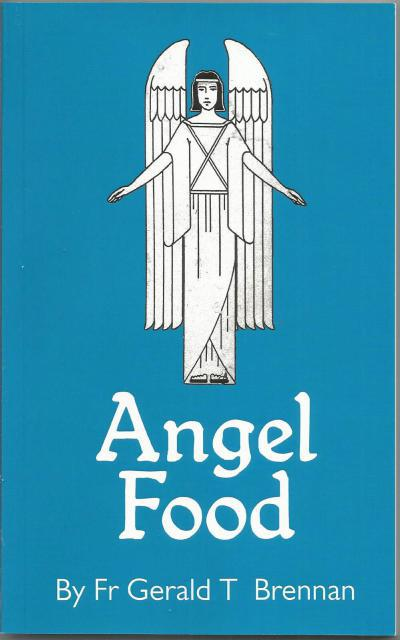 Angel Food by Father Brennan, Fr. Gerald T Brennan