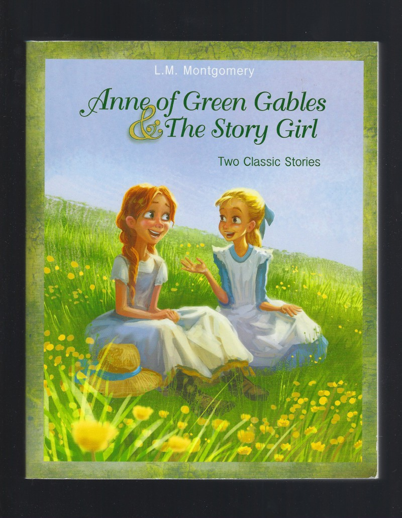 Anne of Green Gables and The Story Girl by L. M. Montgomery (Large Paperback)