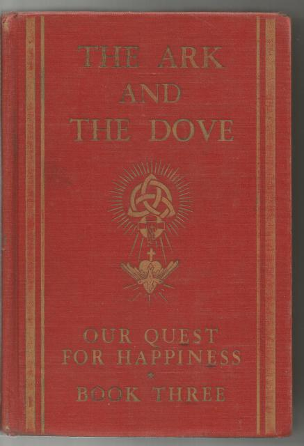 The Ark and the Dove: Our Quest for Happiness 1945 First Edition, Clarence E. Elwell