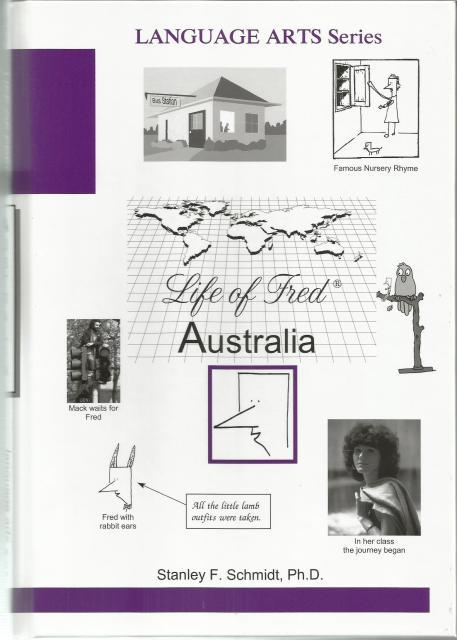 Life of Fred Language Arts Series: Australia, STANLEY F. SCHMIDT