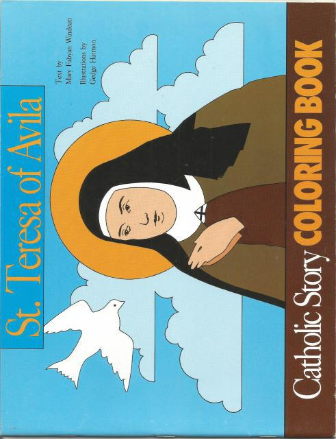 St. Teresa of Avila Coloring Book, Mary Fabyan Windeatt; Illustrator-Gedge Harmon