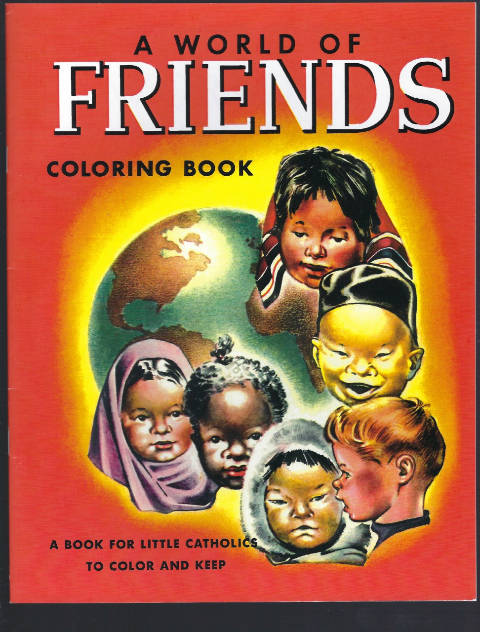 A World of Friends Coloring Book (A Book for Little Catholics To Color And Keep)