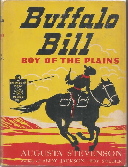 Buffalo Bill Boy Of The Plains HB/DJ Childhood of Famous Americans 1948, Augusta Stevenson