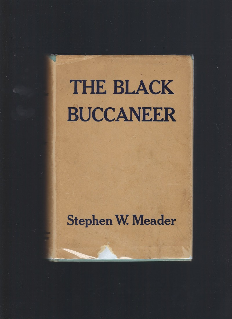 The Black Buccaneer by Stephen W. Meader 1940 HB/DJ, Stephen W. Meader