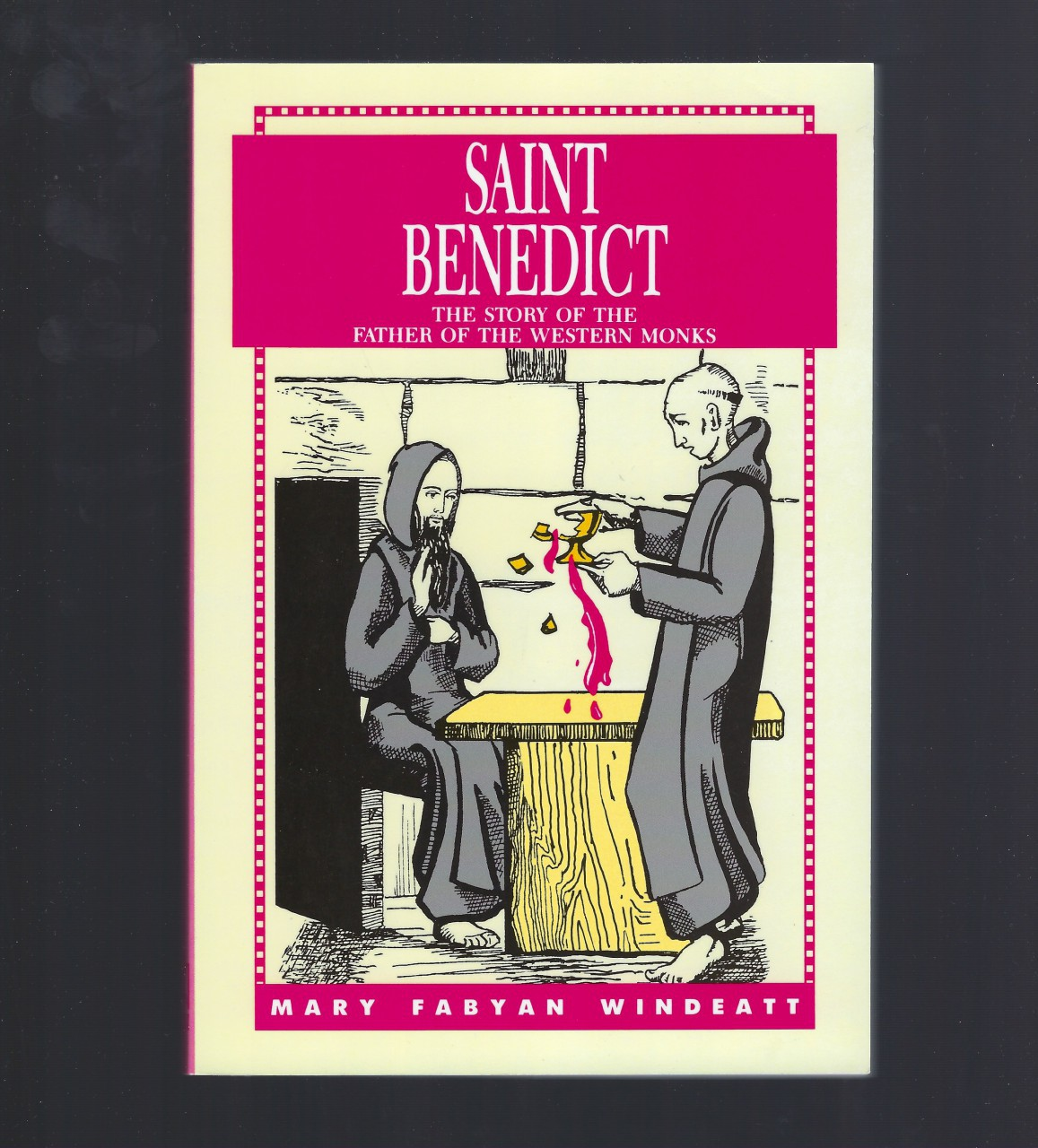Saint Benedict The Story of the Father of the Western Monks (Windeatt Saint Book), Mary Fabyan Windeatt