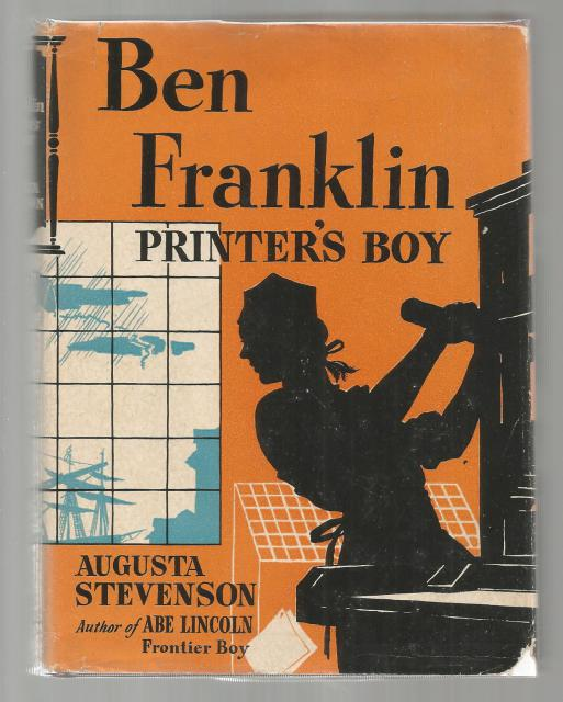 Ben Franklin Printer's Boy (Childhood of Famous Americans) 1941 HB/DJ, Augusta Stevenson