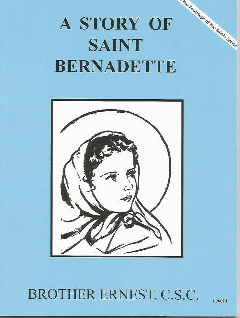 A Story of Saint Bernadette (Mary's Books), Brother Ernest