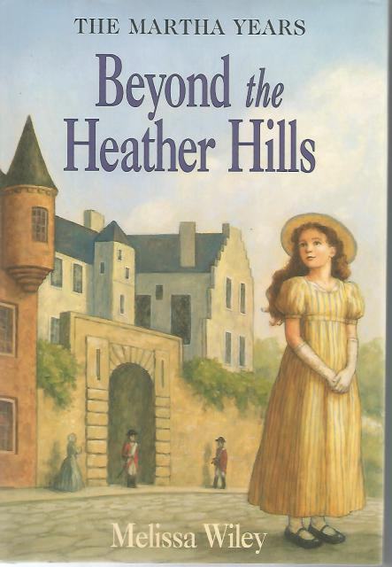 Beyond the Heather Hills (Little House) HB/DJ, Melissa Wiley