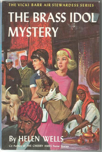 The Brass Idol Mystery #16 Vicki Barr Last in Series!, Wells, Helen