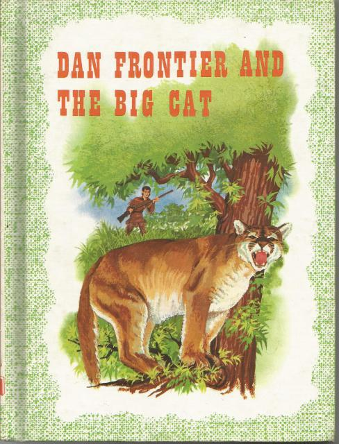 Dan Frontier and the Big Cat Benefic Reader, William Hurley; Illustrator-Jack Boyd
