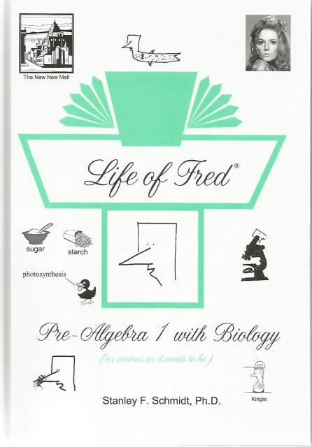 Life of Fred : Pre-Algebra 1 with Biology (Hardcover) (Life of Fred), Stanley F. Schmidt