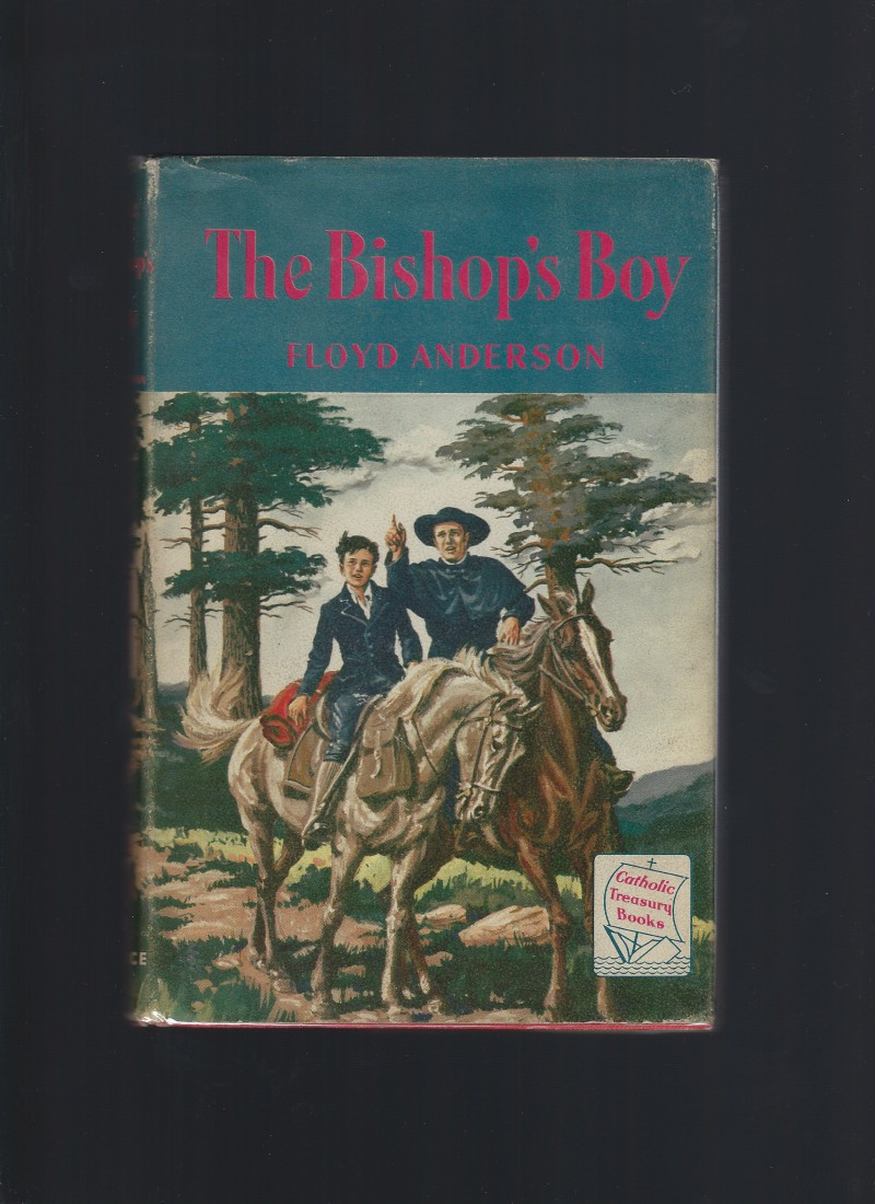 The Bishop's Boy Catholic Treasury Books Vintage HB/DJ, Floyd Anderson; Lloyd Ostendorf [Illustrator]