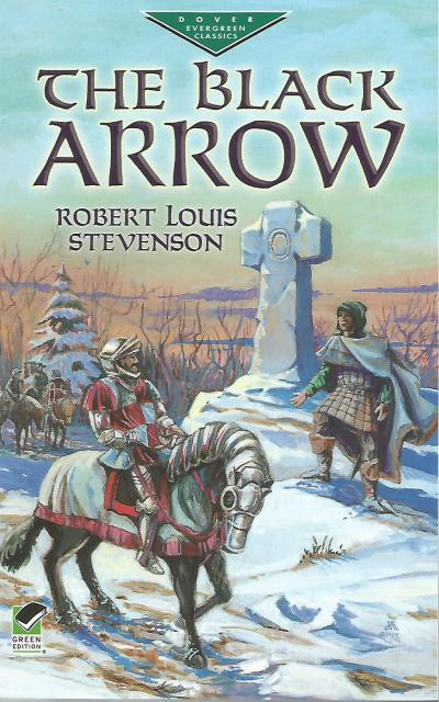 The Black Arrow by Robert Louis Stevenson, Robert Louis Stevenson