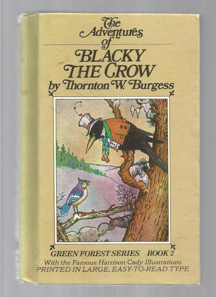 Adventures of Blacky the Crow w Burgess Museum Sticker (Green Forest Series), Thornton Burgess; Harrison Cady [Illustrator]