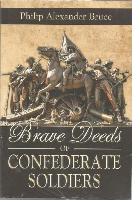 Brave Deeds of Confederate Soldiers, Bruce, Philip Alexander