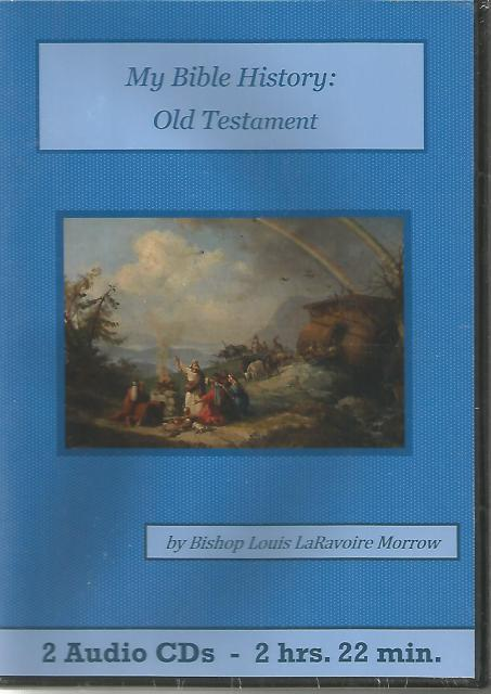 My Bible History: Old Testament Audio CD, Bishop Louis LaRavoire Morrow