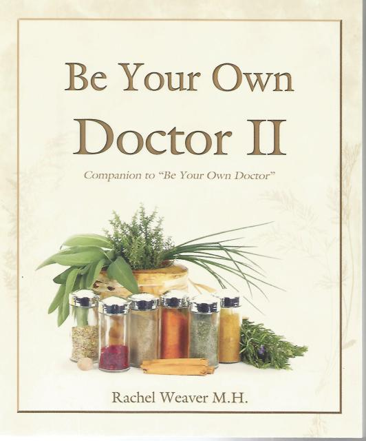 Be Your Own Doctor II Second Edition by Rachel Weaver, Rachel Weaver, M.H.