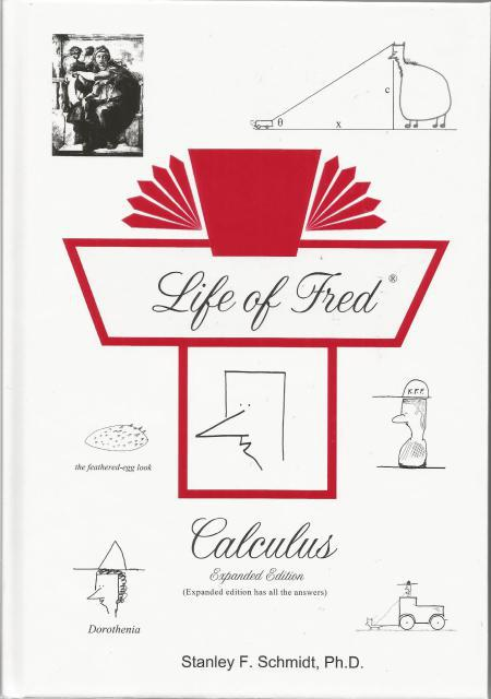 Life of Fred Calculus: Expanded Edition (Textbook + Answer Key), Schmidt, Stanley